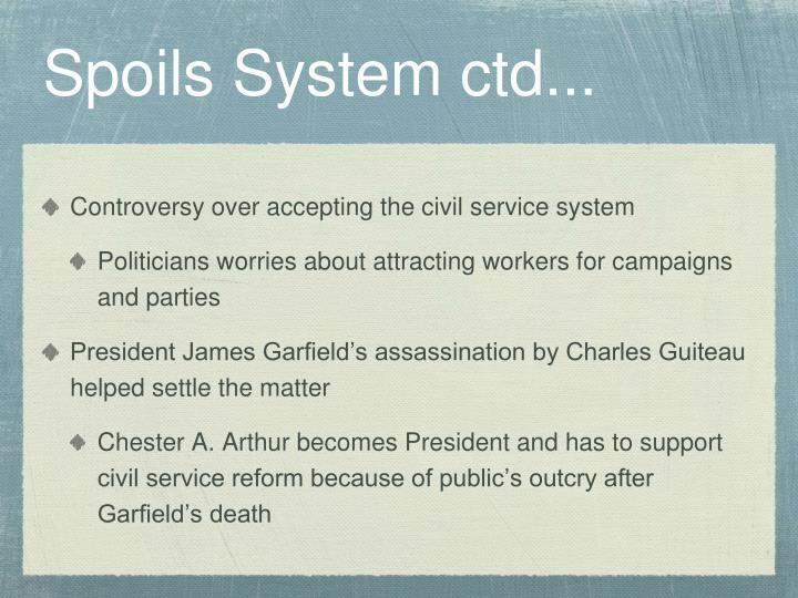 Spoils System ctd...