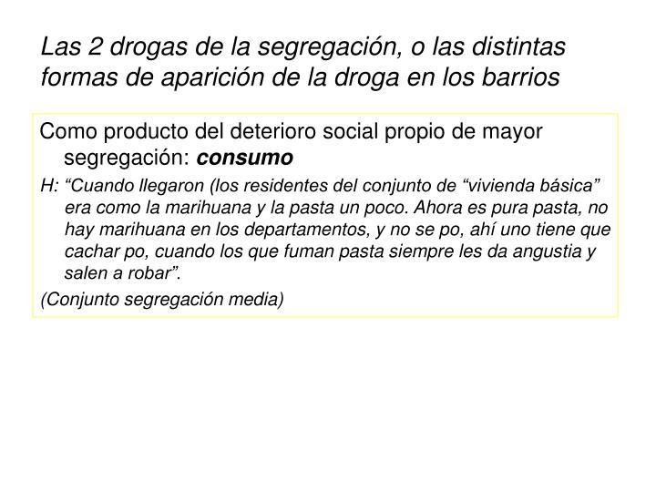 Las 2 drogas de la segregación, o las di