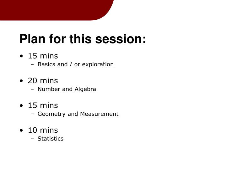 Plan for this session: