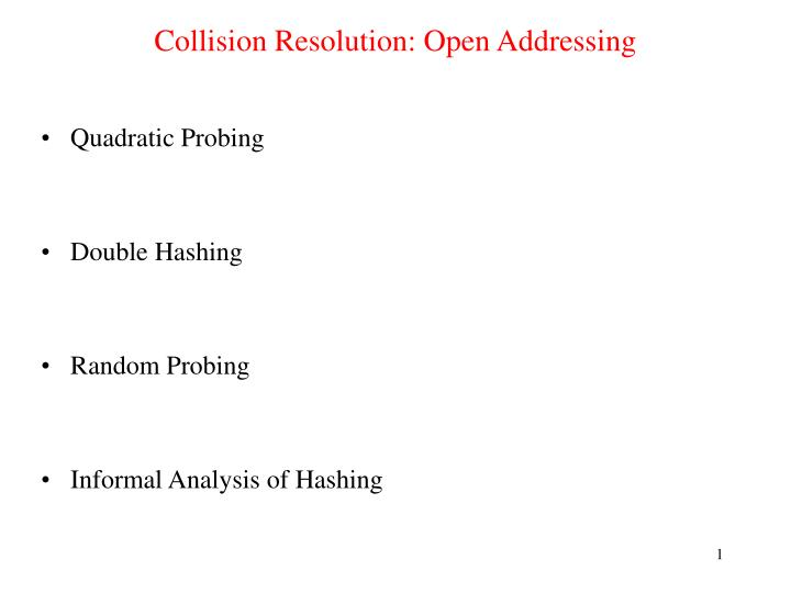 Collision resolution open addressing