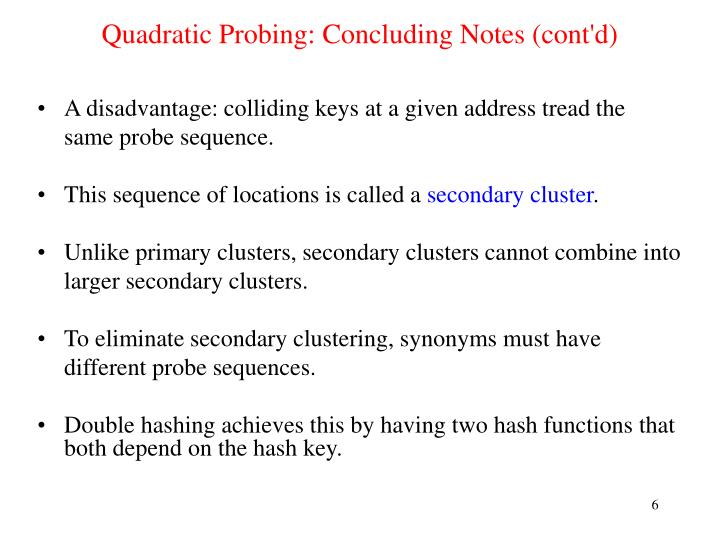 Quadratic Probing: Concluding Notes (cont'd)