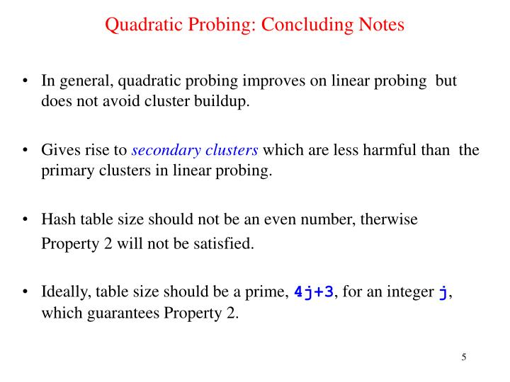 Quadratic Probing: Concluding Notes
