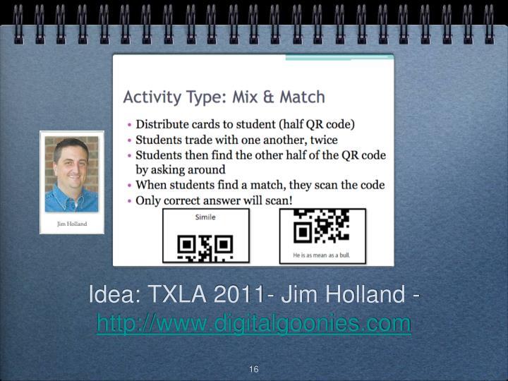 Idea: TXLA 2011- Jim Holland -