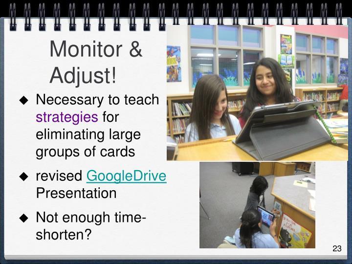 Monitor & Adjust!