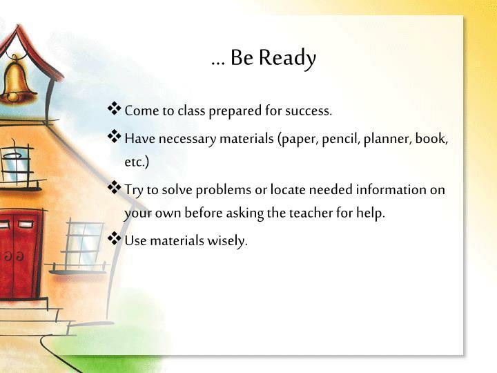 … Be Ready