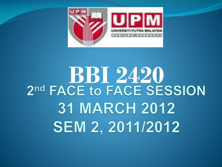 2 nd face to face session 31 march 2012 sem 2 2011 2012