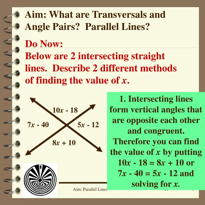 Aim: What are Transversals and Angle Pairs?  Parallel Lines?