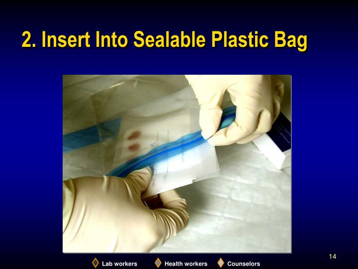 2. Insert Into Sealable Plastic Bag