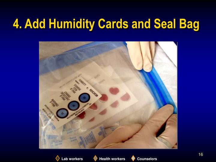 4. Add Humidity Cards and Seal Bag