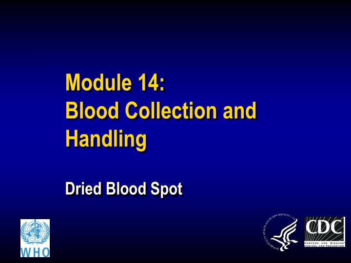 Module 14 blood collection and handling dried blood spot