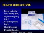 required supplies for dbs