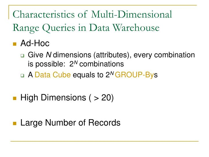 Characteristics of multi dimensional range queries in data warehouse