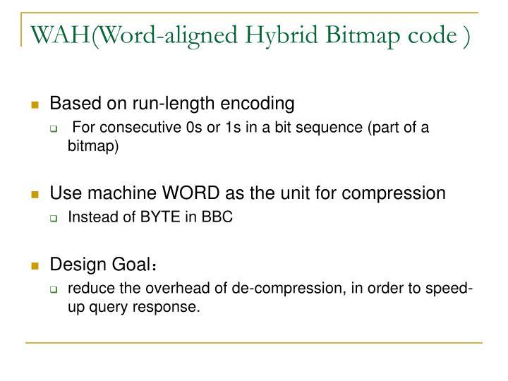 WAH(Word-aligned Hybrid Bitmap code )