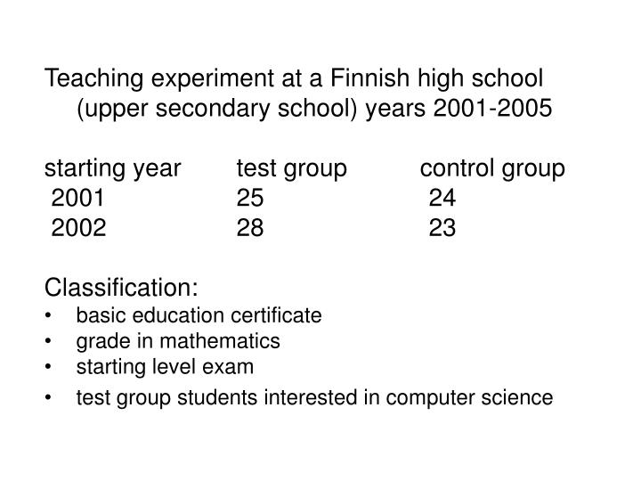 Teaching experiment at a Finnish high school (upper secondary school) years 2001-2005