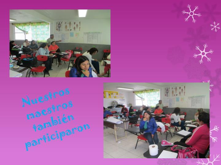 Nuestros maestros también participaron