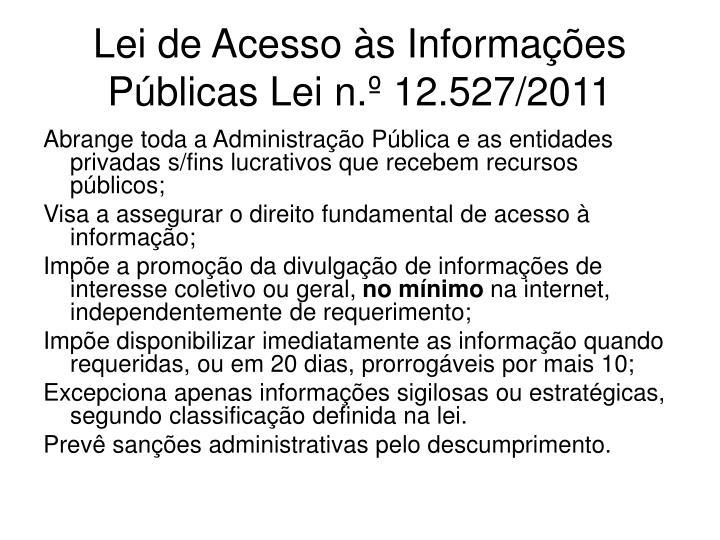 Lei de Acesso às Informações Públicas Lei n.º 12.527/2011