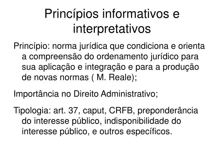 Princípios informativos e interpretativos