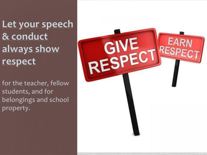 Let your speech & conduct always show respect