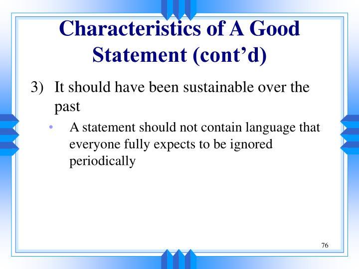 Characteristics of A Good Statement (cont'd)