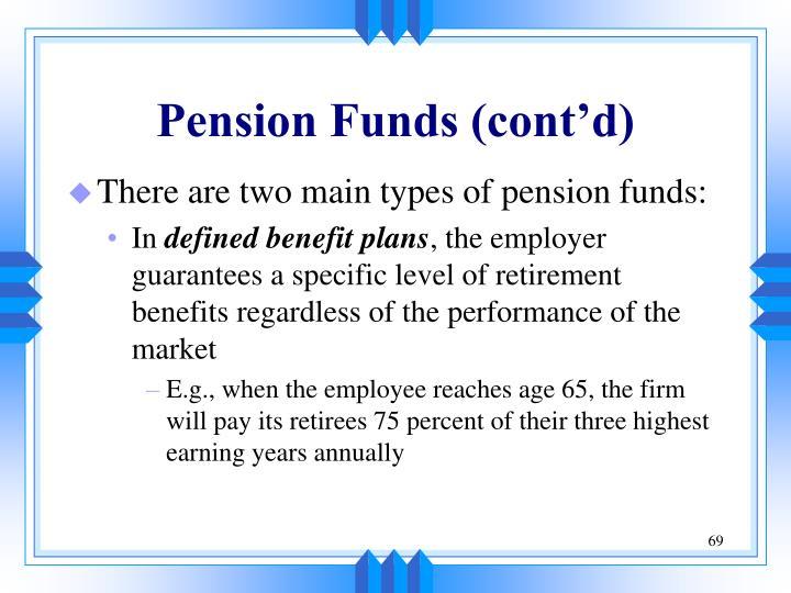 Pension Funds (cont'd)
