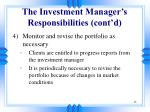 the investment manager s responsibilities cont d