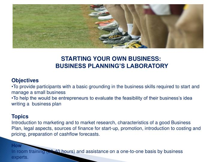 STARTING YOUR OWN BUSINESS: