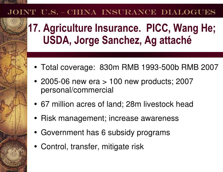 17. Agriculture Insurance.  PICC, Wang He;  USDA, Jorge Sanchez, Ag attaché
