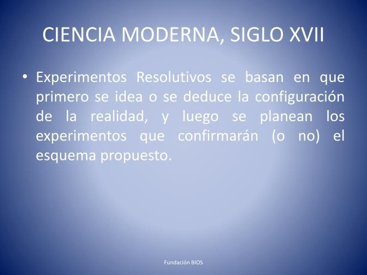 CIENCIA MODERNA, SIGLO XVII