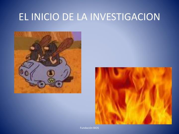EL INICIO DE LA INVESTIGACION