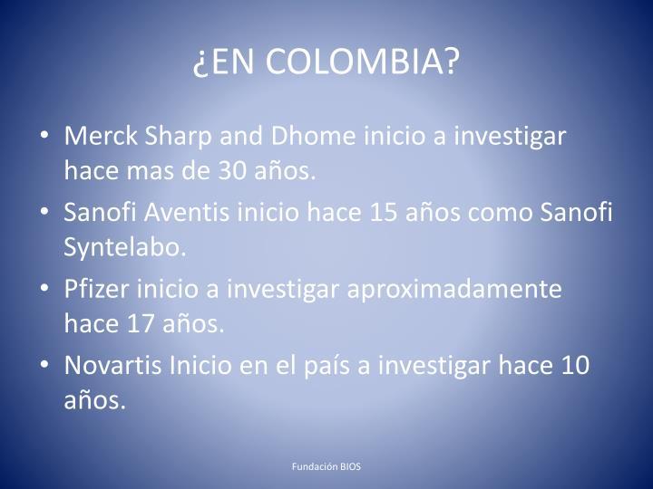 ¿EN COLOMBIA?