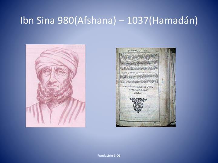 Ibn Sina 980(Afshana) – 1037(Hamadán)