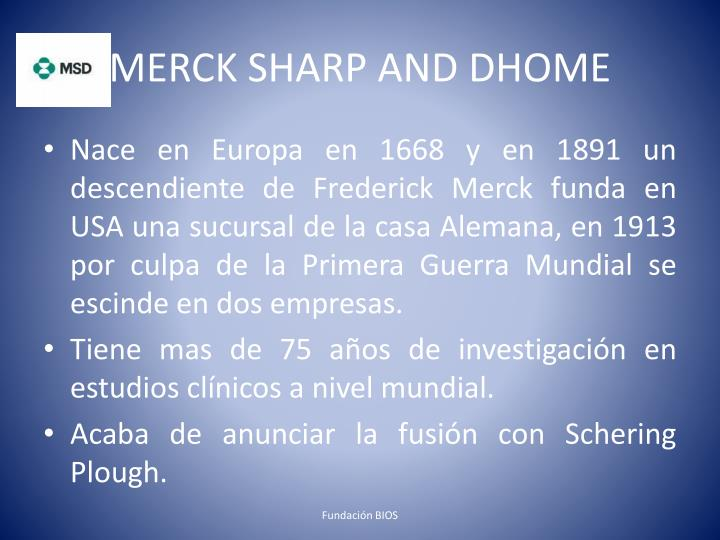 MERCK SHARP AND DHOME