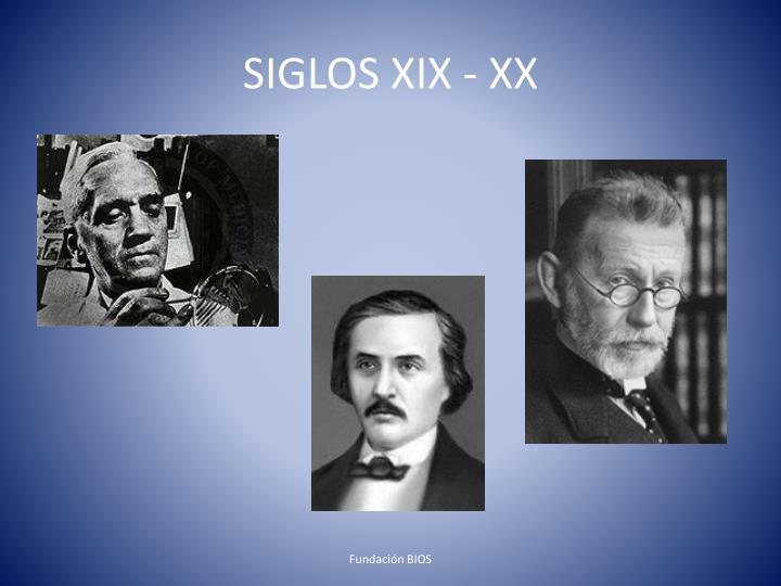 SIGLOS XIX - XX