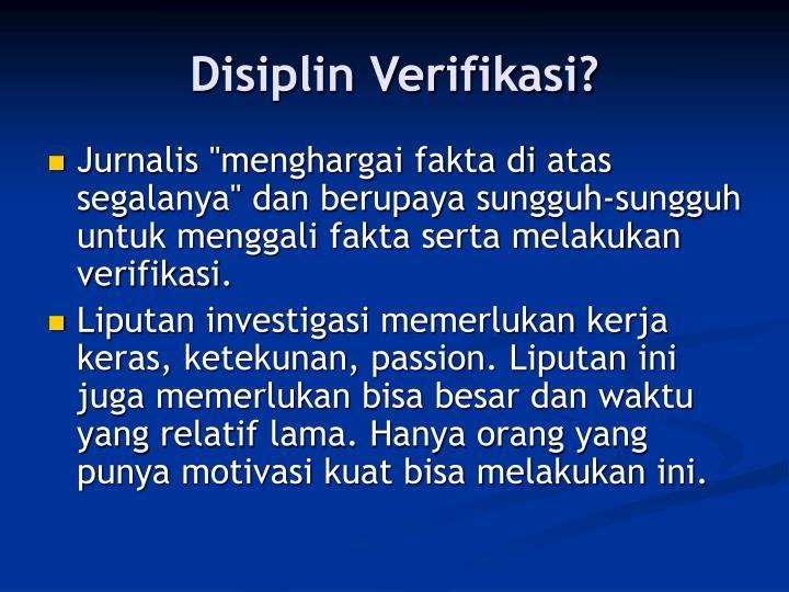 Disiplin Verifikasi?