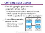 cmp cooperative caching