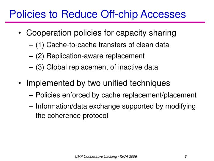 Policies to Reduce Off-chip Accesses