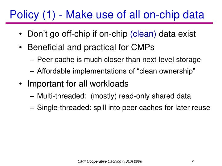 Policy (1) - Make use of all on-chip data