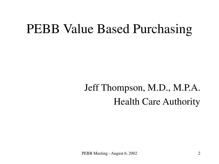 Pebb value based purchasing