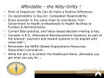 affordable the nitty gritty