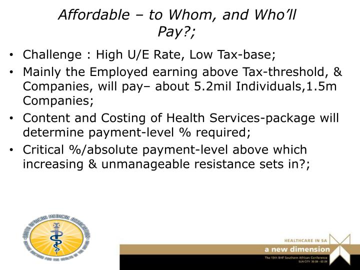 Affordable – to Whom, and Who'll Pay?;