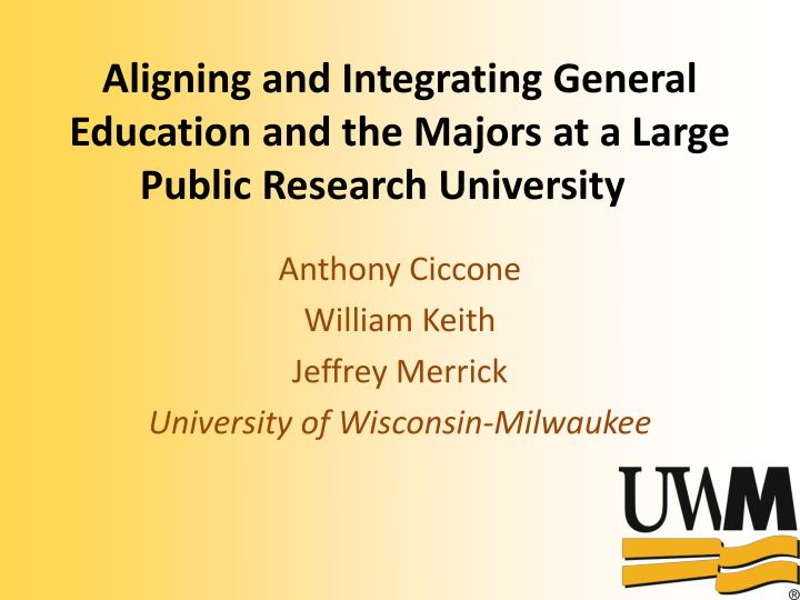 Aligning and Integrating General Education and the Majors at a Large Public Research University