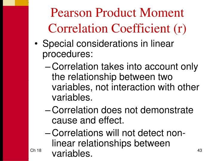 Pearson Product Moment Correlation Coefficient (r)