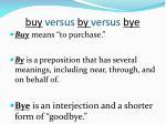 buy versus by versus bye