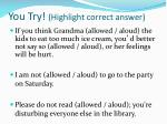 you try highlight correct answer