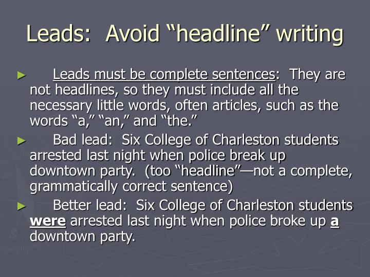 "Leads:  Avoid ""headline"" writing"