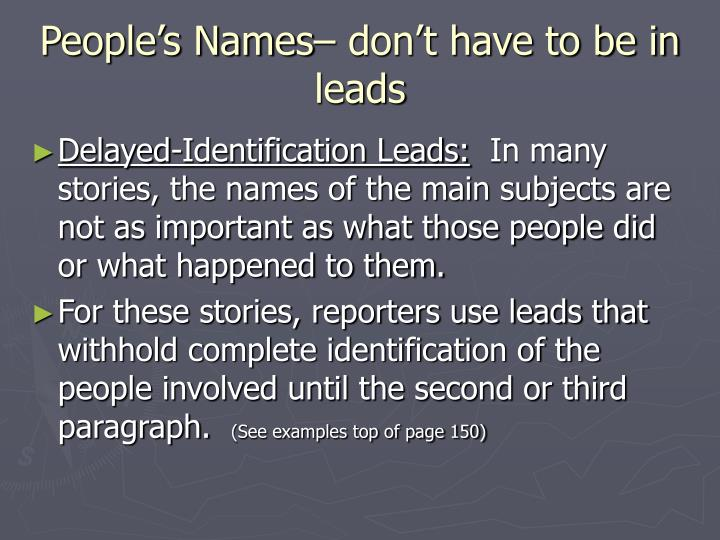 People's Names– don't have to be in leads