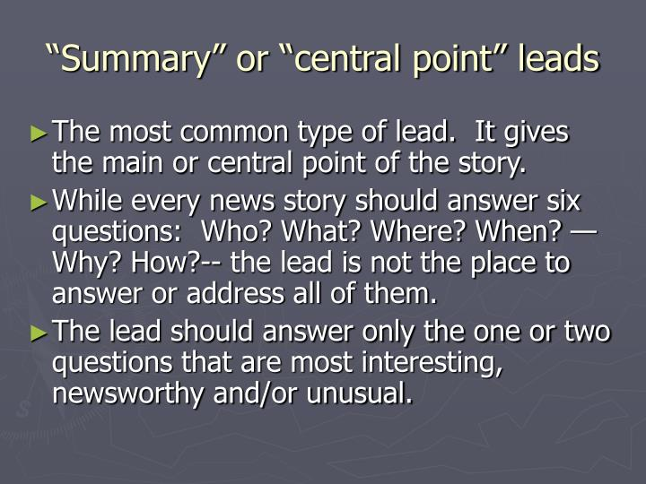 Summary or central point leads