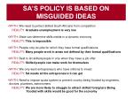sa s policy is based on misguided ideas