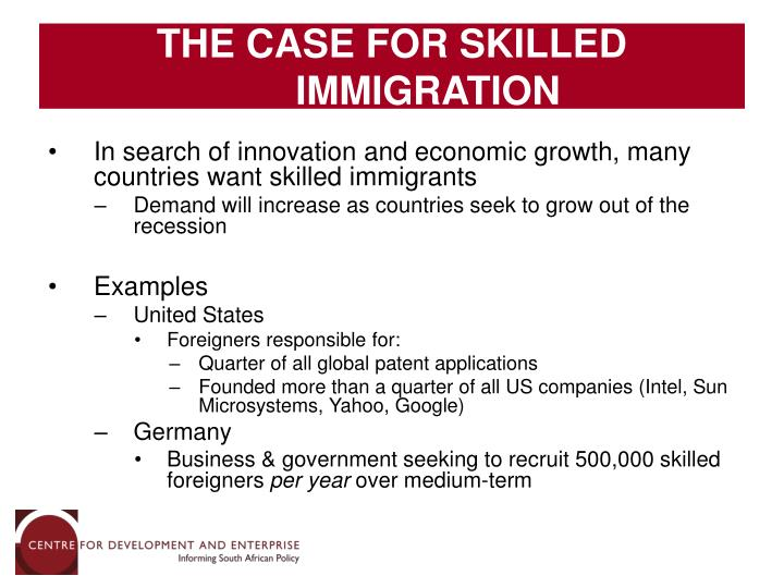 THE CASE FOR SKILLED IMMIGRATION