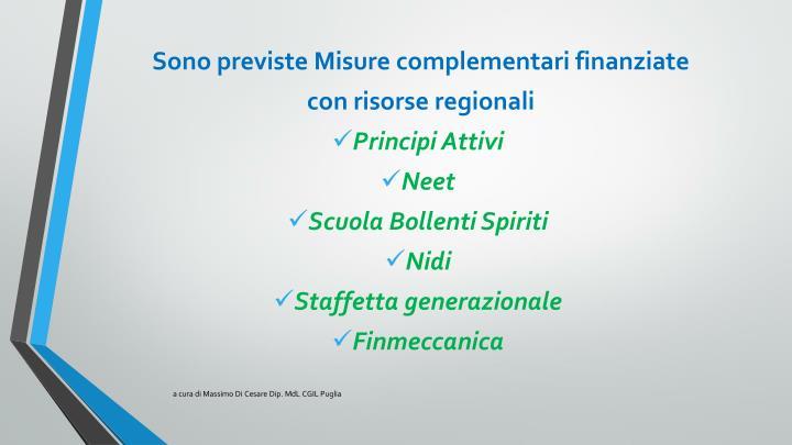 Sono previste Misure complementari finanziate